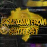 Brazilian shitpost 👑