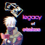 Legacy of Otakus